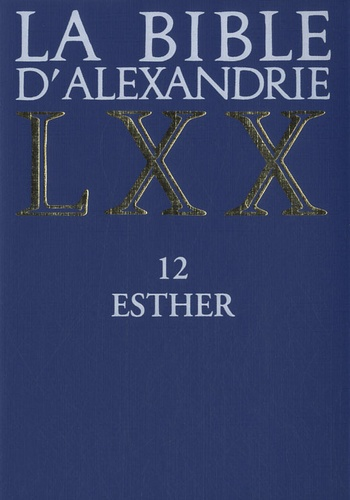 Claudine Cavalier - La Bible d'Alexandrie - Tome 12, Esther.