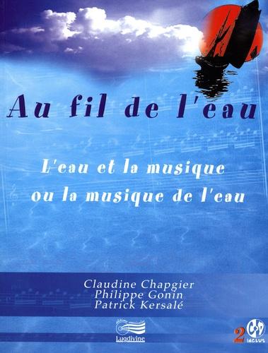 Claudine Chapgier et Patrick Kersalé - Au fil de l'eau - L'eau et la musique ou la musique de l'eau. 2 CD audio