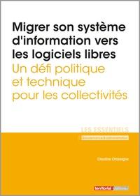 Claudine Chassagne - Migrer son système d'information vers les logiciels libres - Un défi politique et technique pour les collectivités.