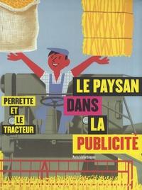 Claudine Chevrel et Béatrice Cornet - Le paysan dans la publicité - Perrette et le tracteur.