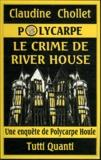 Claudine Chollet - Le crime de River House.