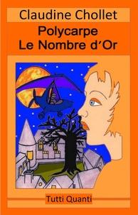 Claudine Chollet - Polycarpe Tome 4 : Le nombre d'or.