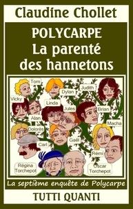 Claudine Chollet - Polycarpe Tome 7 : La parenté des Hannetons.