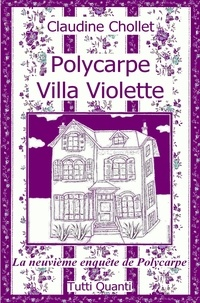 Claudine Chollet - Polycarpe Tome 9 : Villa Violette.