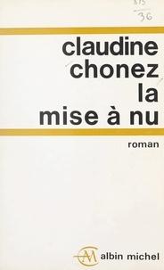 Claudine Chonez - La mise à nu.