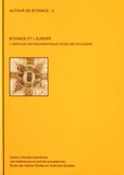 Claudine Delacroix-Besnier - Byzance et l'Europe - L'héritage historiographique d'Evelyne Patlagean.