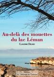 Claudine Delhio - Au delà des mouettes du lac léman.