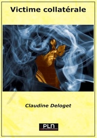 Claudine Deloget - Victime collatérale - Nouvelle.