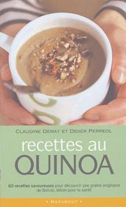 Claudine Demay et Didier Perréol - Recettes au quinoa.
