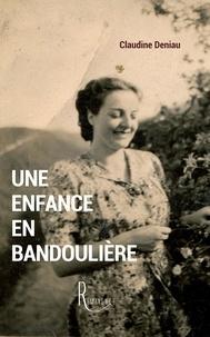 Claudine Deniau - Une enfance en bandoulière.
