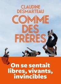 Claudine Desmarteau - Comme des frères.