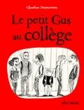 Claudine Desmarteau - Le petit Gus au collège.