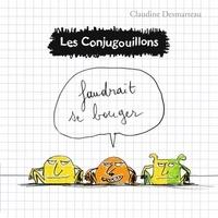 Claudine Desmarteau - Les conjugouillons Tome 4 : Faudrait se bouger.