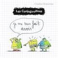 Claudine Desmarteau - Les conjugouillons Tome 5 : Je me suis fait avoir.
