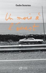 Claudine Desmarteau - Un mois à l'ouest.