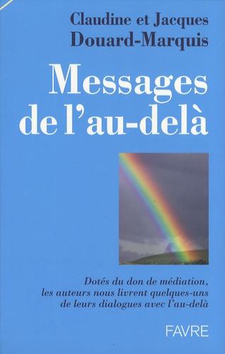 Claudine Douard-Marquis et Jacques Douard-Marquis - Messages de l'au-delà.