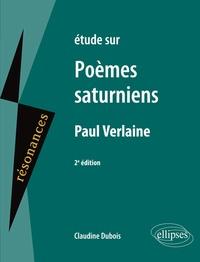 Claudine Dubois - Etude sur Poèmes saturniens, Paul Verlaine.