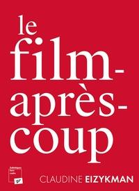 Claudine Eizykman - Le film-après-coup.