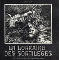 Claudine Elghozi - La Lorraine des sortilèges.