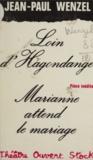 Claudine Fièvet et Jean-Paul Wenzel - Loin d'Hagondange. Marianne attend le mariage.