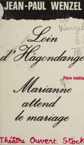 Loin d'Hagondange. Marianne attend le mariage