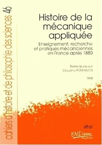 HISTOIRE DE LA MECANIQUE APPLIQUEE. Enseignement, recherche et pratiques mécaniciennes en France après 1880 - Claudine Fontanon | Showmesound.org