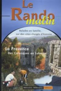 Claudine Francini - La Provence, des calanques au Lubéron - Balades en famille de la Préhistoire à nos jours.