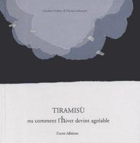 Claudine Furlano et Nicolas Lefrançois - Tiramisù ou comment l'hiver devint agréable.