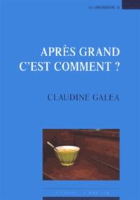 Claudine Galéa - Après grand, c'est comment ?.