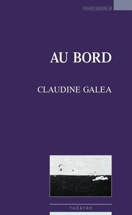 Claudine Galéa - Au bord.