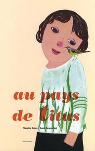 Claudine Galéa - Au pays de Titus.
