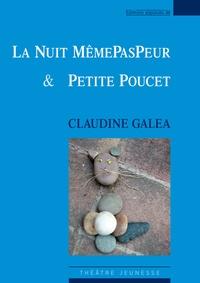 Claudine Galéa - La Nuit MêmePasPeur & Petite Poucet.