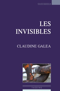 Claudine Galéa - Les Invisibles.