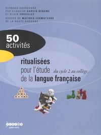 Claudine Garcia-Debanc et Alain Trouillet - 50 activités ritualisées pour l'étude de la langue française.