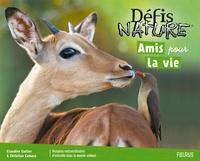 Claudine Gaston et Christian Camara - Amis pour la vie - Histoires extraordinaires d'entraide dans le monde animal.