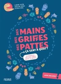 Claudine Gaston et Christian Camara - Des mains, des griffes, des pattes ça sert à quoi ? - Un documentaire pour savoir comment bougent les animaux !.