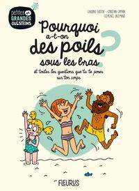 Claudine Gaston et Christian Camara - Pourquoi a-t-on des poils sous les bras ? - Et toutes les questions que tu te poses sur ton corps !.