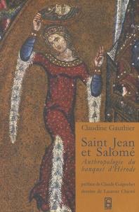 Claudine Gauthier - Saint Jean et Salomé - Anthropologie du banquet d'Hérode.
