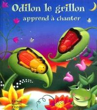 Claudine Gévry et Sabine Minssieux - Odilon le grillon apprend à chanter.