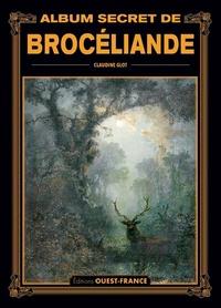 Claudine Glot - Album secret de Brocéliande.