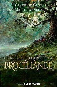 Claudine Glot et Marie Tanneux - Contes et légendes de Brocéliande.