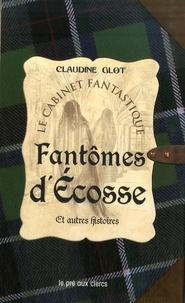 Claudine Glot - Fantômes d'Ecosse et autres histoires.