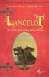 Claudine Glot et Marc Nagels - La Légende arthurienne Tome 2 : Lancelot ou l'âge d'or de la table ronde.