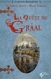 Claudine Glot et Marc Nagels - La Légende arthurienne Tome 3 : La quête du Graal - Et le destin du royaume.
