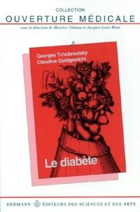 Claudine Goldgewicht et Georges Tchobroutsky - Le diabète.