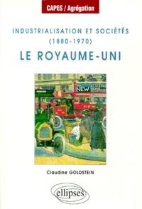 Claudine Goldstein - Industrialisation et sociétés, 1880-1970 - Le Royaume-Uni.