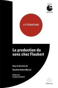 Claudine Gothot-Mersch - La production du sens chez Flaubert.