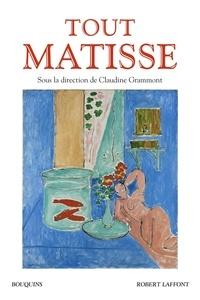 Claudine Grammont - Tout Matisse.