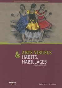 Arts visuels & Habits, habillages- Cycles 1, 2, 3 & collège - Claudine Guilhot | Showmesound.org