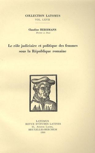 Claudine Herrmann - Le rôle judiciaire et politique des femmes sous la République romaine.